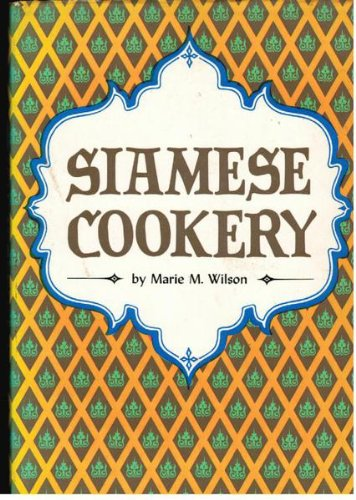 Siamese Cookery By Marie M. Wilson