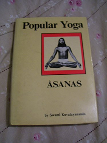 Popular Yoga Asanas by S. Kiwalayananda