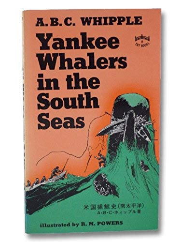 Yankee Whalers in the South Seas By A.B.C. Whipple