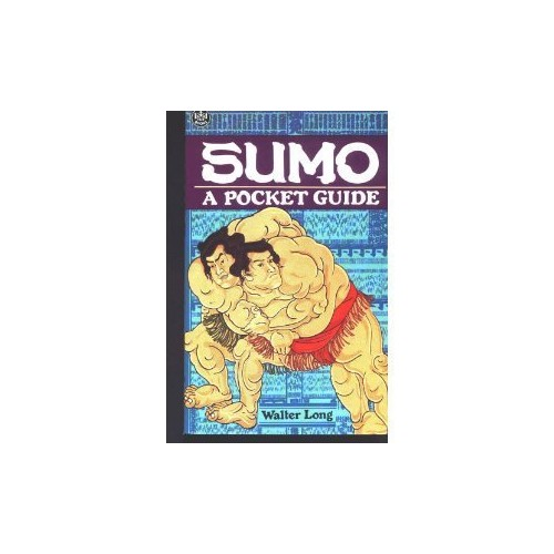 Sumo: a Pocket Guide By Joel Sackett