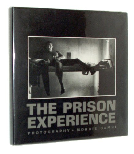 The Prison Experience by Morrie Camhi