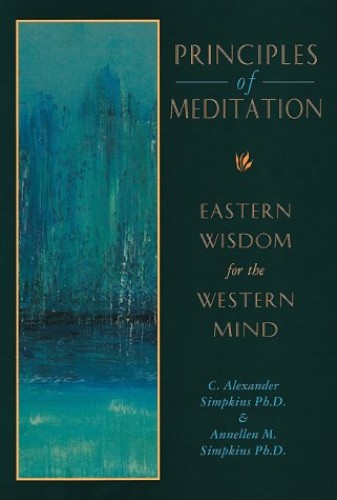 Principles of Meditation By C. Alexander Simpkins, PhD