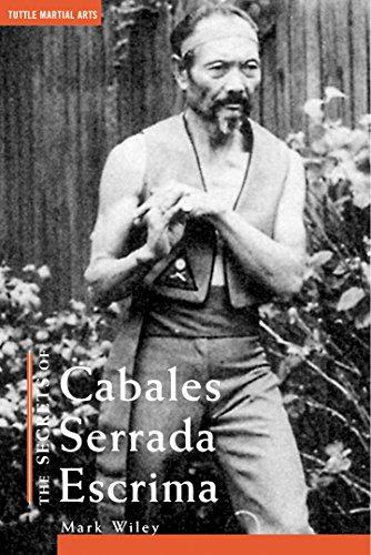 The Secrets of Cabales Serrada Escrima By Mark V. Wiley