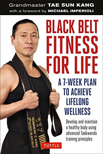 Black Belt Fitness for Life By Grandmaster Tae Sun Kang