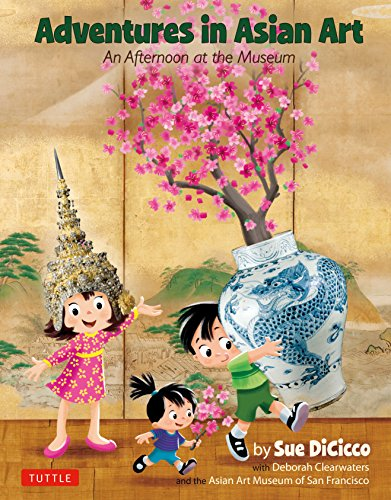 Adventures in Asian Art By Sue DiCicco