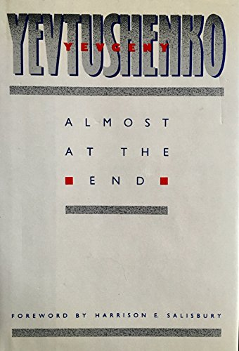 Almost at the End By Yevgeny Yevtushenko