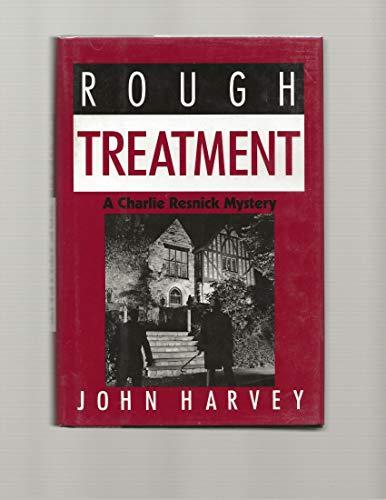 Rough Treatment By John Harvey (University of California Davis USA)