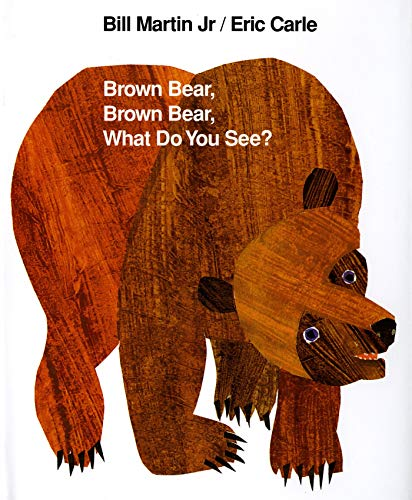 Brown Bear, Brown Bear, What Do You See? By Bill Martin, Jr.