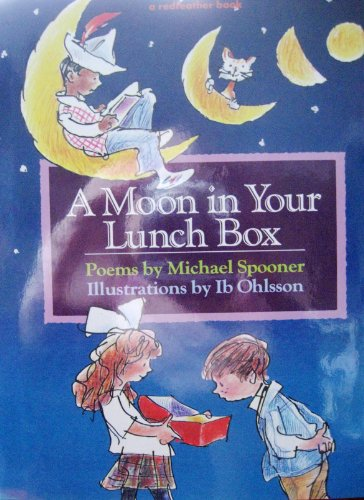 A Moon in Your Lunch Box By Michael Spooner