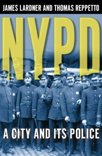 NYPD: A City and Its Police by Reppetto, Thomas Book The Cheap Fast Free Post
