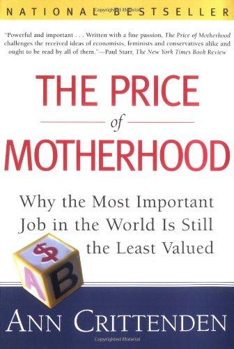 Price of Motherhood By Ann Crittenden