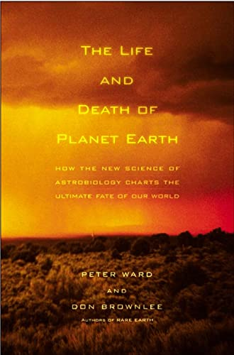 Life and Death of Planet Earth By Peter Douglas Ward