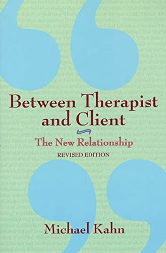 Between Therapist and Client: The New Relationship By Michael Khan