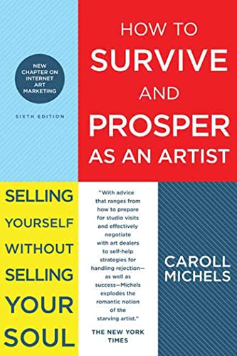 How to Survive and Prosper as an Artist By Caroll Micells