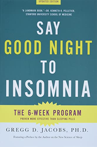 Say Good Night to Insomnia By Gregg D Jacobs, PH.D.