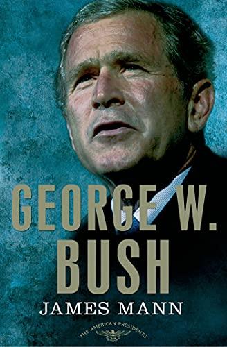 George W Bush von James Mann