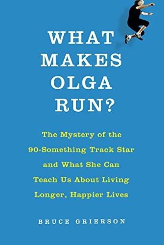 What Makes Olga Run? von Bruce Grierson