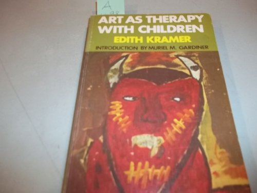 Art as Therapy with Children By Edith Kramer