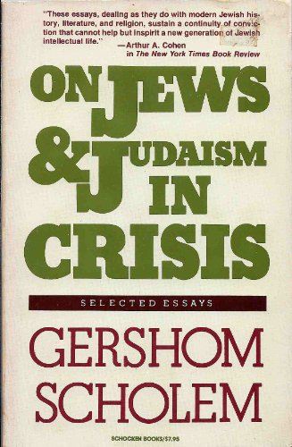 Scholem, Gershom on Jews/Judaism in Crisis By Gershom Gerhard Scholem