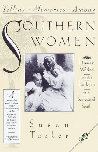 Telling Memories among Southern Women By Susan Tucker