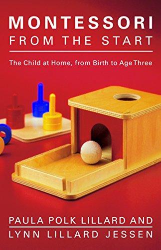 Montessori From The Start By Lynn Lillard Jessen