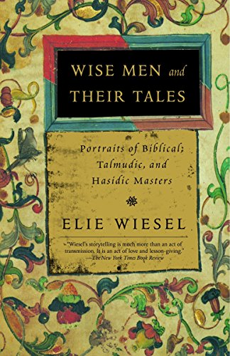 Wise Men and Their Tales By Elie Weisel