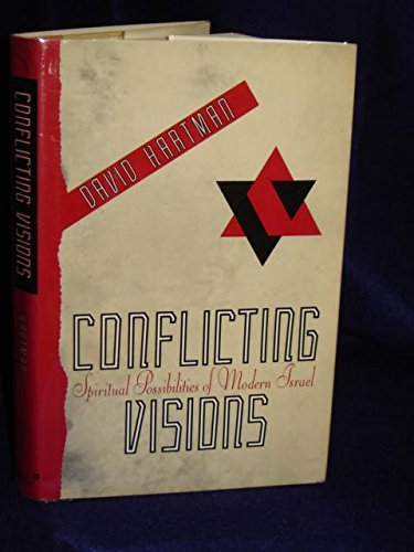 Conflicting Visions By David Hartman