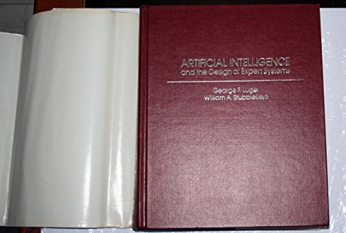 Artificial Intelligence and the Design of Expert Systems (The Benjamin/Cummings series in artificial intelligence) By George F. Luger