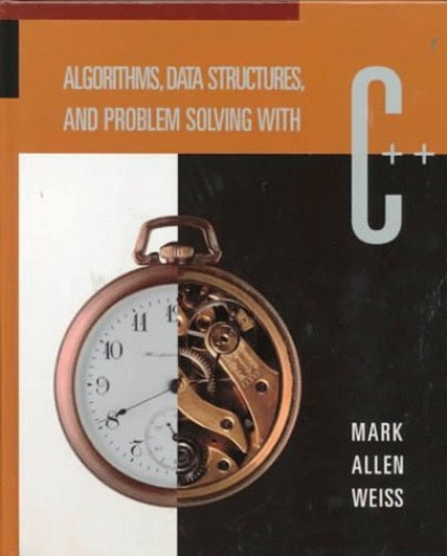 Algorithms, Data Structures, and Problem Solving with C++ By Mark Allen Weiss