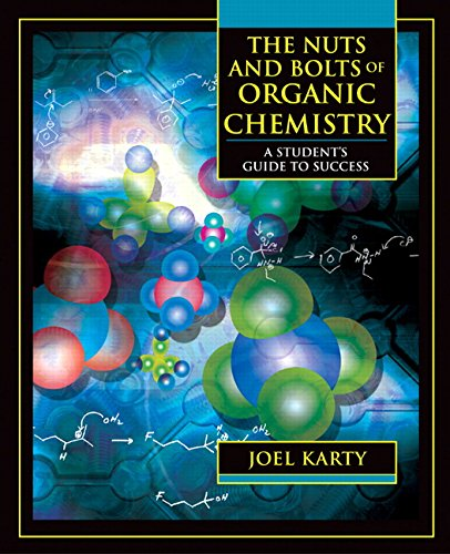 The Nuts and Bolts of Organic Chemistry By Joel Karty