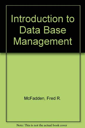 Introduction to Data Base Management By Fred R. McFadden