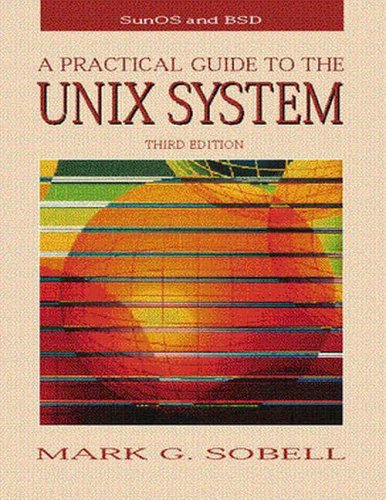 A Practical Guide to the UNIX System By Mark G. Sobell