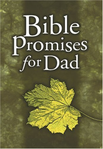 Bible Promises for Dad By Holman Reference Editorial Staff