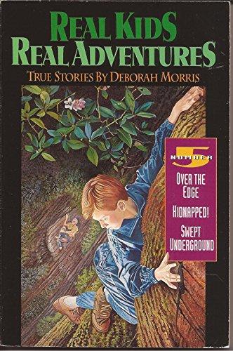 Real Kids, Real Adventures By Deborah Morris