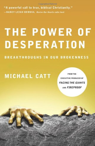 The Power of Desperation By Michael Catt