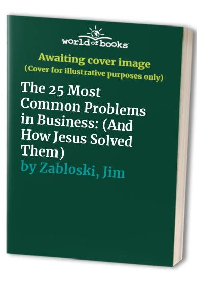 The 25 Most Common Problems in Business By Jim Zabloski