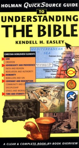 Holman Quicksource Guide to Understanding the Bible By Kendell H. Easley