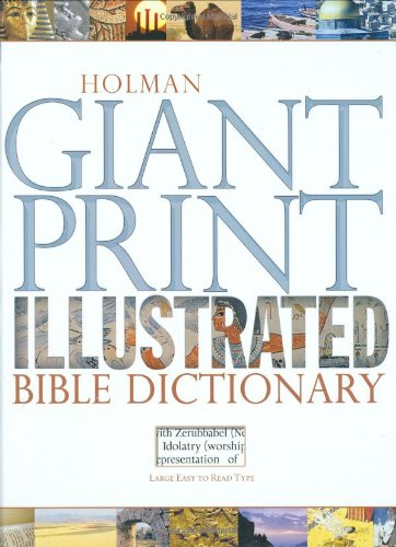 Holman Giant Print Illustrated Bible Dictionary By Holman Reference Editorial Staff