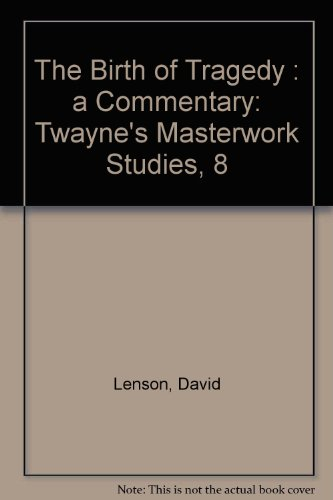 The Birth of Tragedy : a Commentary By David Lenson