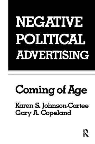 Negative Political Advertising By Karen S. Johnson-Cartee