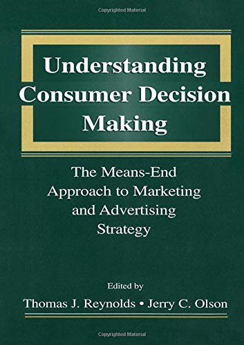 Understanding Consumer Decision Making By Edited by Thomas J. Reynolds