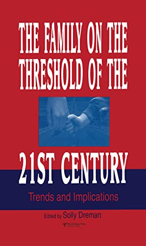 The Family on the Threshold of the 21st Century By Edited by Solly Dreman