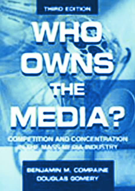 Who Owns the Media? By Benjamin M. Compaine