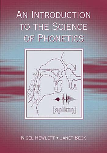 An Introduction to the Science of Phonetics By Nigel Hewlett
