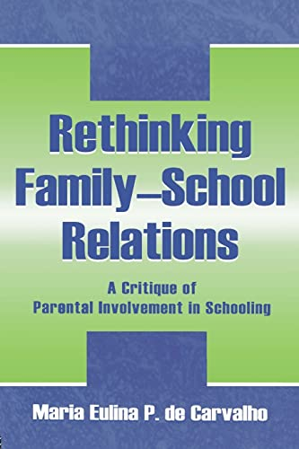 Rethinking Family-school Relations By Maria Eulina de Carvalho