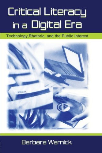 Critical Literacy in A Digital Era By Barbara Warnick
