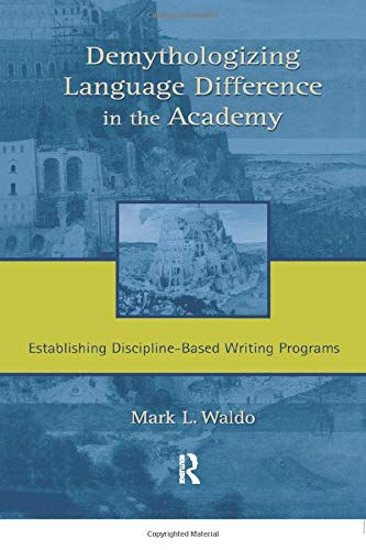 Demythologizing Language Difference in the Academy By Mark L. Waldo