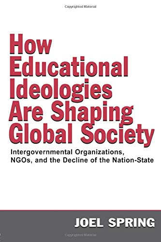 How Educational Ideologies Are Shaping Global Society By Joel Spring