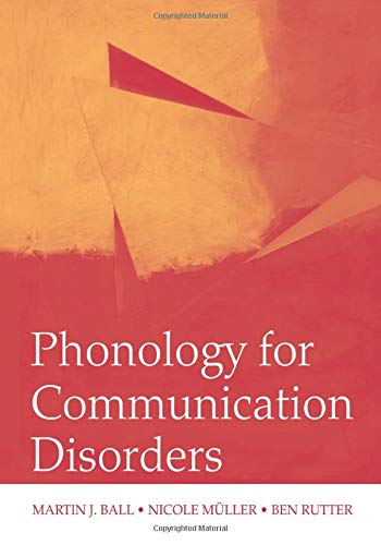 Phonology for Communication Disorders By Martin J. Ball