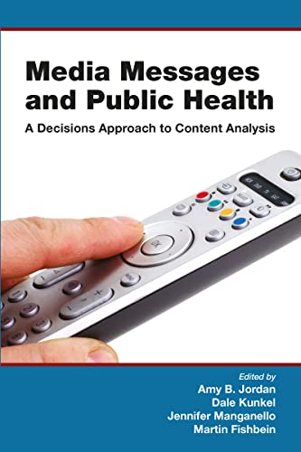 Media Messages and Public Health By Edited by Amy Jordan (University of Pennsylvania, USA)